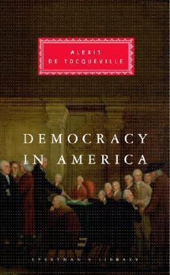 Democracy in America By Tocqueville, Alexis de