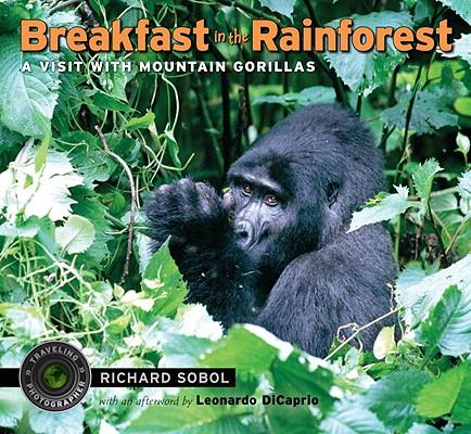 Breakfast in the Rainforest By Sobol, Richard/ DiCaprio, Leonardo (AFT)