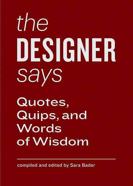 The Designer Says By Bader, Sara (EDT)